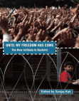 Until My Freedom Has Come: The New Intifada in Kashmir Free download PDF and Read online