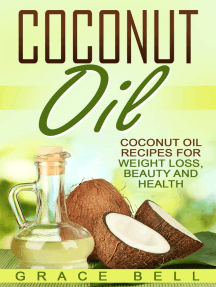 Coconut Oil: Coconut Oil Recipes for Weight Loss, Beauty and Health