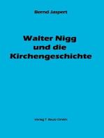 Walter Nigg und die Kirchengeschichte
