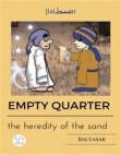 EMPTY QUARTER (the heredity of the sand)