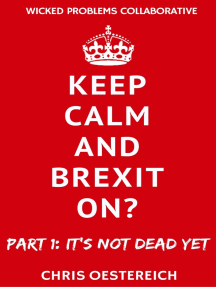 Keep Calm and Brexit On?: Part 1: It's Not Dead Yet