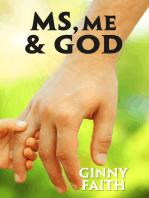 MS, Me & God