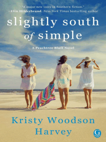Slightly South of Simple: A Novel