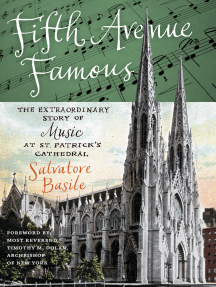 Fifth Avenue Famous: The Extraordinary Story of Music at St. Patrick's Cathedral