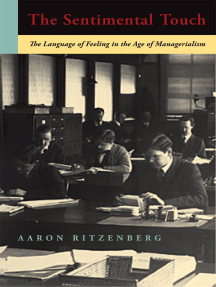 The Sentimental Touch: The Language of Feeling in the Age of Managerialism