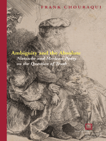 Ambiguity and the Absolute: Nietzsche and Merleau-Ponty on the Question of Truth