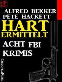 Hart ermittelt: Acht FBI Krimis