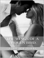 The Wings of a Broken Bird.
