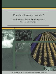 CITÉS HORTICOLES EN SURSIS ? Lagriculture urbaine dans les grandes Niayes au Sénégal