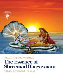 The Essence of Shreemad Bhagavatam: A Seven-Day Journey to Love