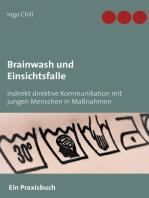 Brainwash und Einsichtsfalle