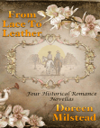From Lace To Leather: Four Historical Romance Novellas