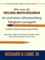 Freiberuflich Schreiben - Insider-Geheimnisse eines professionellen Ghostwriters