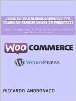 Guida all'uso di WooCoommerce per creare un Negozio Online su WordPress