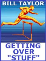 "Getting Over ""Stuff"""