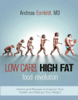 Low Carb, High Fat Food Revolution: Advice and Recipes to Improve Your Health and Reduce Your Weight Free download PDF and Read online