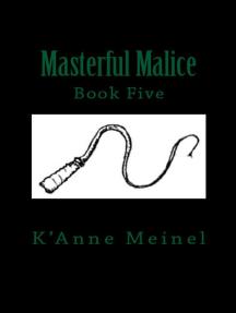 Masterful Malice: Malice, #5