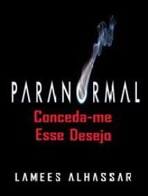 Paranormal: Conceda-Me Esse Desejo
