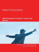 Mehr Kunden für Coaches, Trainer und Berater
