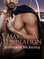 Maximum Temptation