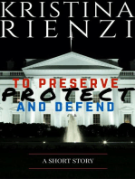 To Preserve, Protect and Defend