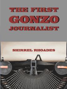 The First Gonzo Journalist