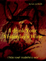 I Drink Your Yesterday's Wine