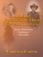 Looking Backward, Then Forward To Love