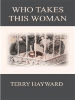 WHO TAKES THIS WOMAN - A Book in the Jack Delaney Chronicles