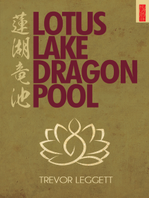 Lotus Lake, Dragon Pool: More Encounters in Yoga And Zen