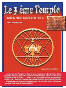 Le troisième Temple: Suite du roman La Cité de la Paix