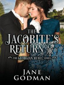 The Jacobite's Return: The Georgian Rebel Series, #3
