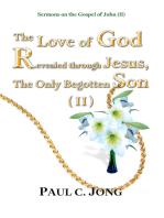 Sermons on the Gospel of John(II) - The Love of God Revealed through Jesus, the Only Begotten Son(II)