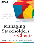 Managing Stakeholders as Clients: Sponsorship, Partnership, Leadership and Citizenship