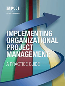 Implementing Organizational Project Management: A Practice Guide
