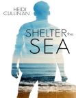 Shelter the Sea: The Roosevelt, #2