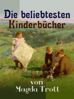 Die beliebtesten Kinderbücher von Magda Trott