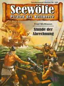 Seewölfe - Piraten der Weltmeere 296: Stunde der Abrechnung