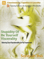 Stupidity Of Be Yourself Viscerality