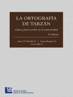 La ortografía de Tarzán: Claves para escribir en la universidad (2ª edición)