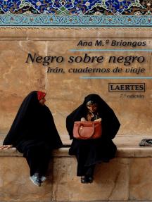 Negro sobre negro: Irán, cuadernos de viaje