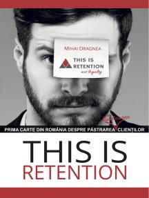This is retention - Prima carte din România despre păstrarea cliențilo