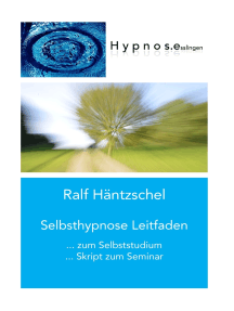 Selbsthypnose Leitfaden: zum Selbststudium Skript zum Seminar