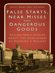 False Starts & Near Misses: Railwaymen's Stories about the Challenges of Running a Railway