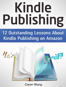 Kindle Publishing: 12 Outstanding Lessons About Kindle Publishing on Amazon