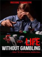 Life Without Gambling