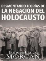 Desmontando Teorías de la Negación del Holocausto
