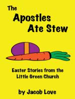 The Apostles Ate Stew