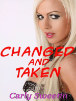Changed and Taken
