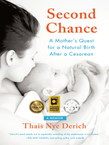 Second Chance: A Mother's Quest for a Natural Birth after a Cesarean